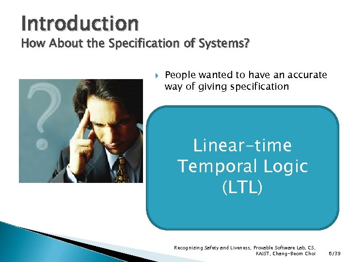 Introduction How About the Specification of Systems? People wanted to have an accurate way