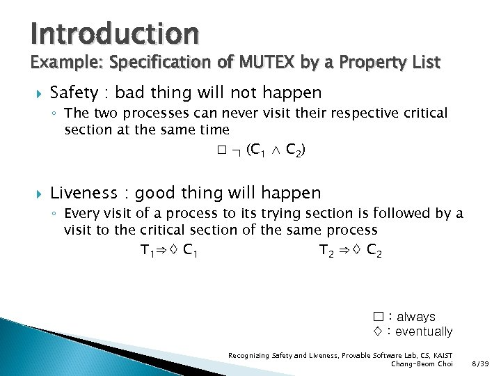 Introduction Example: Specification of MUTEX by a Property List Safety : bad thing will