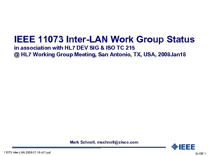 IEEE 11073 Inter-LAN Work Group Status in association with HL 7 DEV SIG &