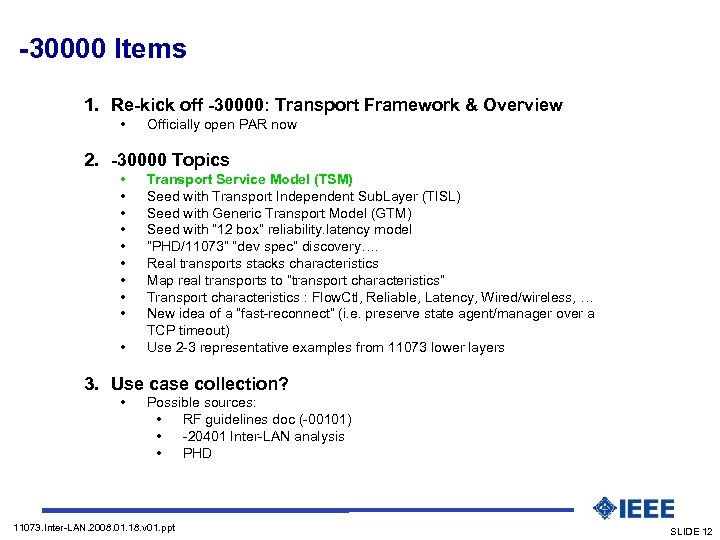 -30000 Items 1. Re-kick off -30000: Transport Framework & Overview • Officially open PAR