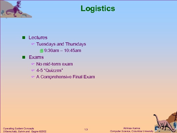 Logistics n Lectures F Tuesdays and Thursdays 4 9: 30 am – 10: 45