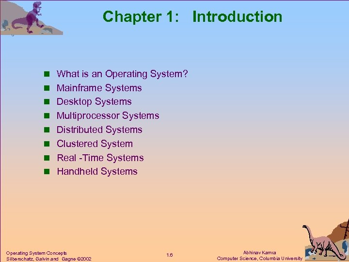 Chapter 1: Introduction n What is an Operating System? n Mainframe Systems n Desktop