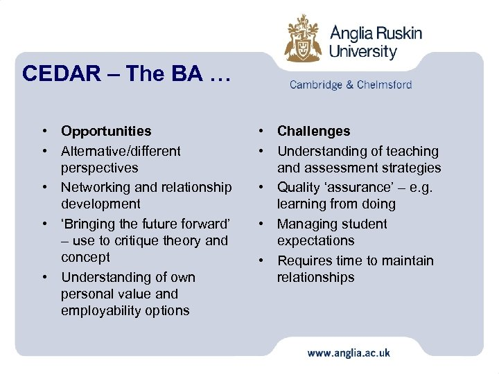 CEDAR – The BA … • Opportunities • Alternative/different perspectives • Networking and relationship