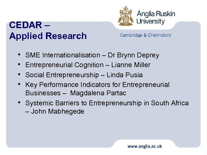 CEDAR – Applied Research • • • SME Internationalisation – Dr Brynn Deprey Entrepreneurial