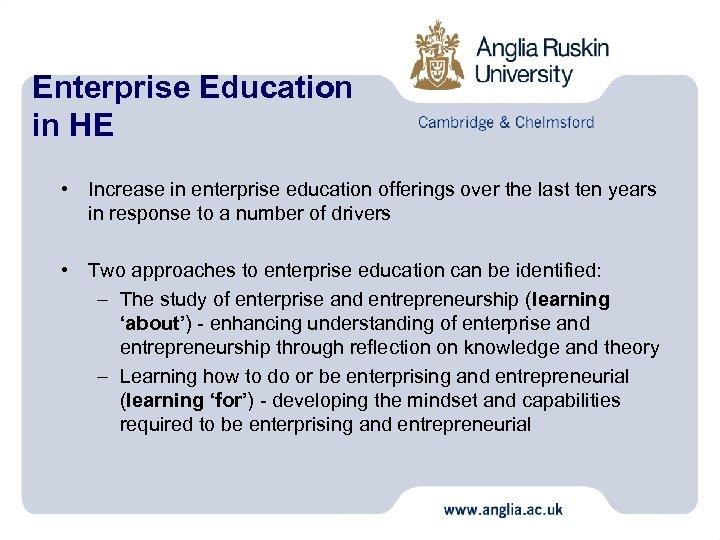 Enterprise Education in HE • Increase in enterprise education offerings over the last ten