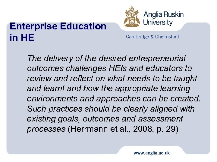 Enterprise Education in HE The delivery of the desired entrepreneurial outcomes challenges HEIs and