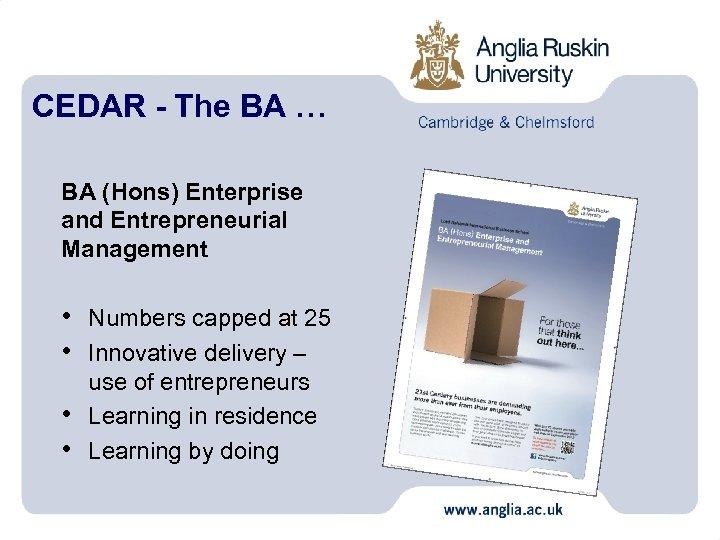 CEDAR - The BA … BA (Hons) Enterprise and Entrepreneurial Management • Numbers capped