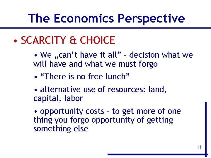 """The Economics Perspective • SCARCITY & CHOICE • We """"can't have it all"""" –"""