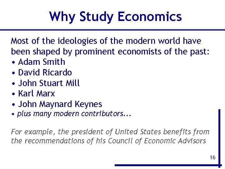 Why Study Economics Most of the ideologies of the modern world have been shaped
