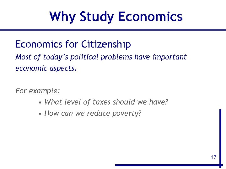 Why Study Economics for Citizenship Most of today's political problems have important economic aspects.