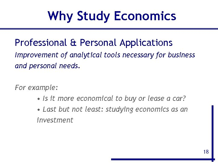 Why Study Economics Professional & Personal Applications Improvement of analytical tools necessary for business