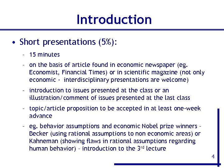 Introduction • Short presentations (5%): – 15 minutes – on the basis of article