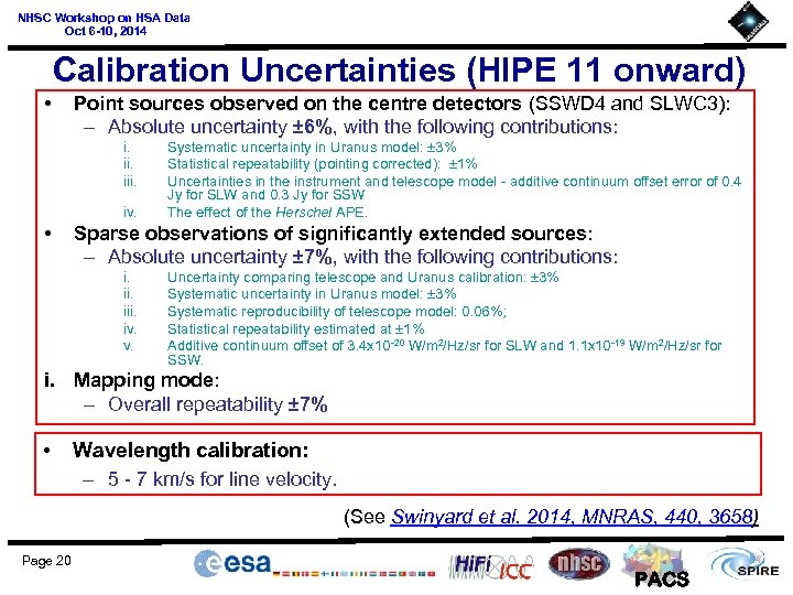 NHSC Workshop on HSA Data Oct 6 -10, 2014 Calibration Uncertainties (HIPE 11 onward)