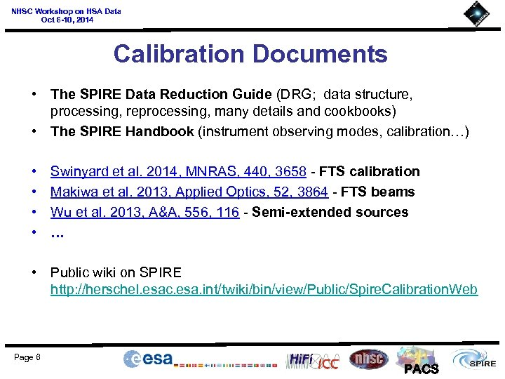 NHSC Workshop on HSA Data Oct 6 -10, 2014 Calibration Documents • The SPIRE