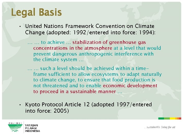 Legal Basis • United Nations Framework Convention on Climate Change (adopted: 1992/entered into force: