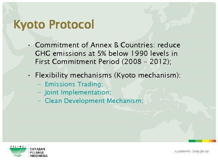 Kyoto Protocol • Commitment of Annex B Countries: reduce GHG emissions at 5% below