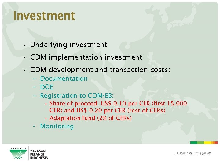 Investment • Underlying investment • CDM implementation investment • CDM development and transaction costs:
