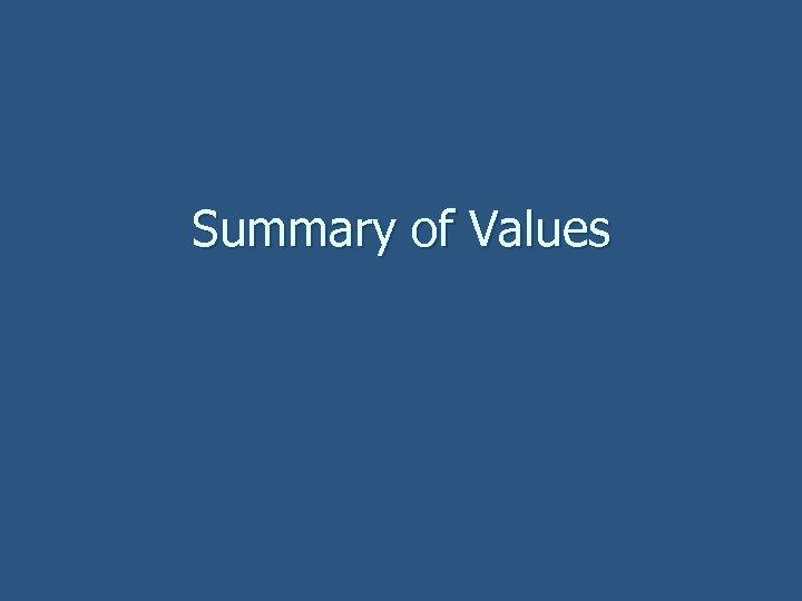 Summary of Values