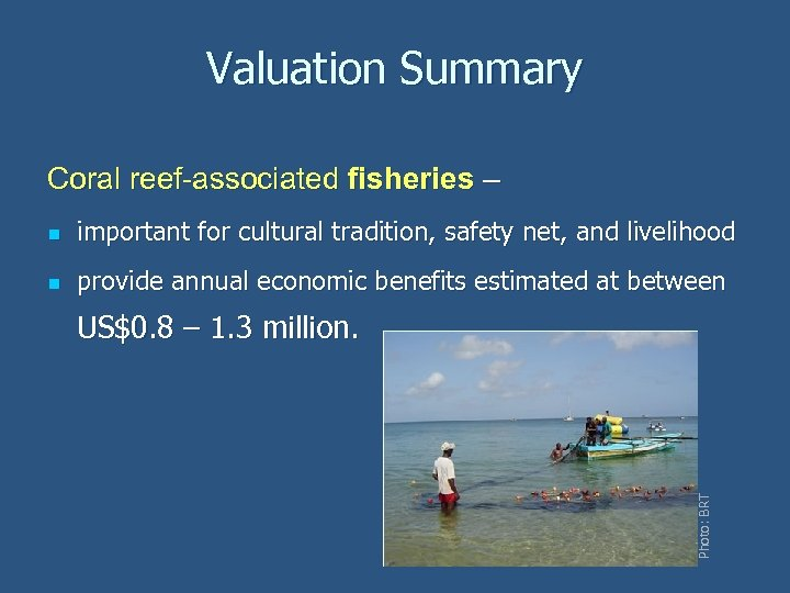 Valuation Summary Coral reef-associated fisheries – n important for cultural tradition, safety net, and
