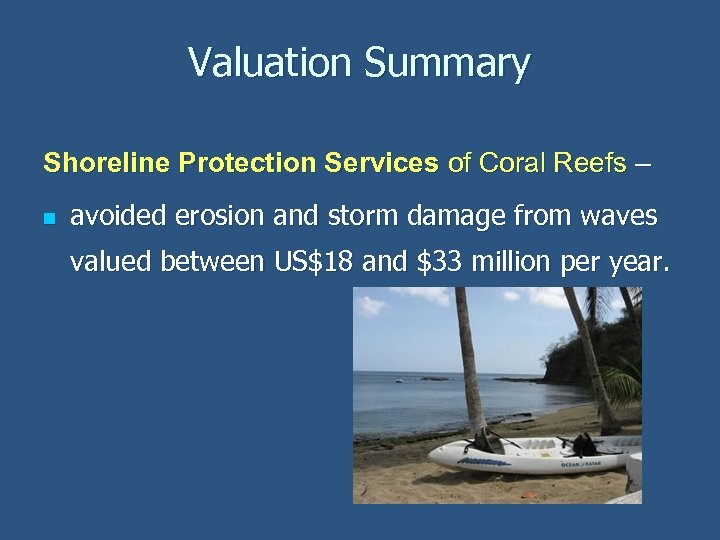 Valuation Summary Shoreline Protection Services of Coral Reefs – n avoided erosion and storm
