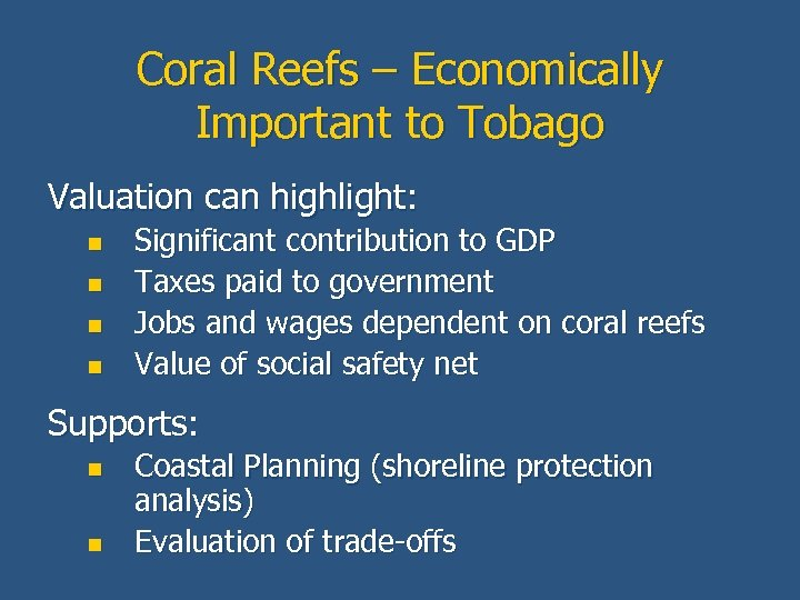 Coral Reefs – Economically Important to Tobago Valuation can highlight: n n Significant contribution