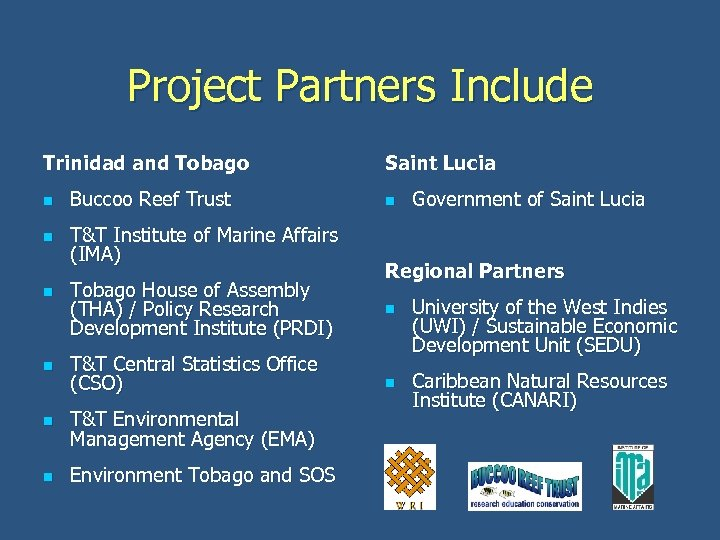 Project Partners Include Trinidad and Tobago n Buccoo Reef Trust n T&T Institute of