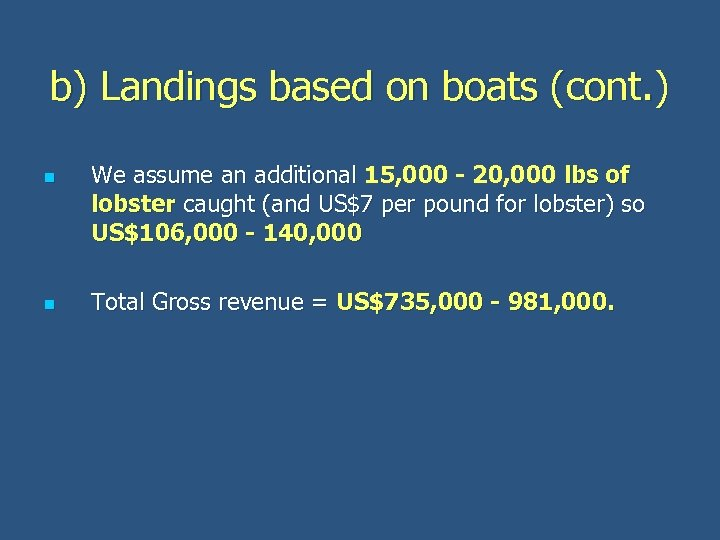 b) Landings based on boats (cont. ) n n We assume an additional 15,