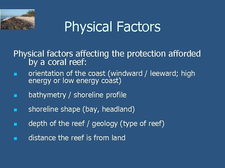 Physical Factors Physical factors affecting the protection afforded by a coral reef: n orientation