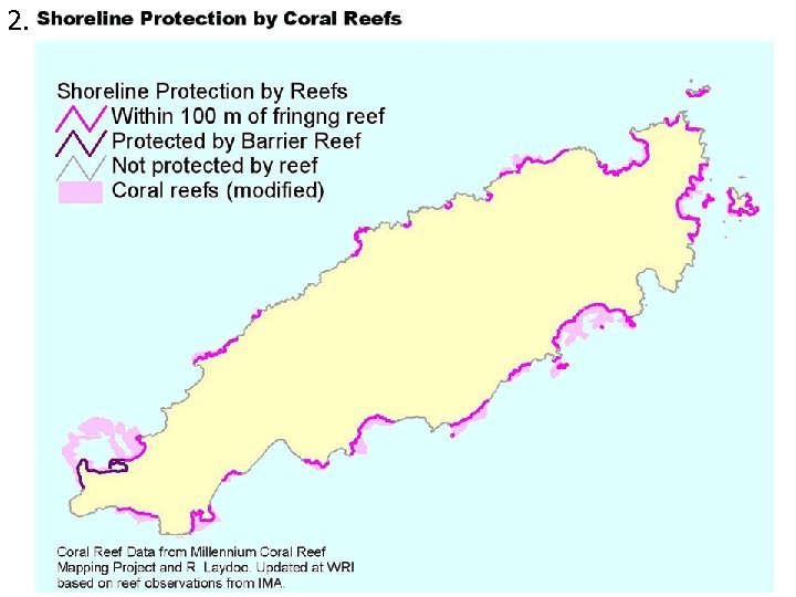 2. Reef Protection 0 Not protected by reef 51% 2 Within 100 m of