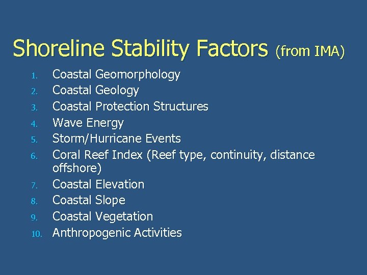Shoreline Stability Factors (from IMA) 1. 2. 3. 4. 5. 6. 7. 8. 9.
