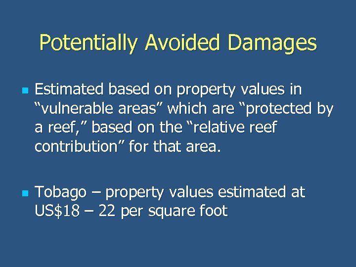 "Potentially Avoided Damages n n Estimated based on property values in ""vulnerable areas"" which"