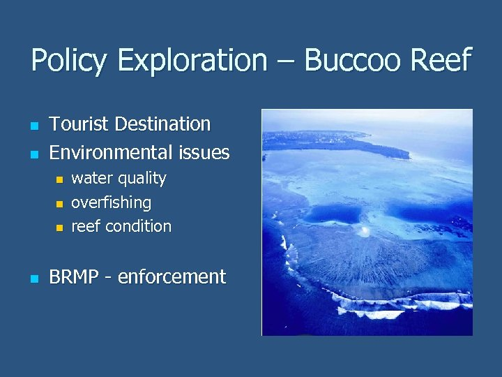 Policy Exploration – Buccoo Reef n n Tourist Destination Environmental issues n n water