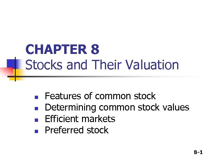CHAPTER 8 Stocks and Their Valuation n n Features of common stock Determining common