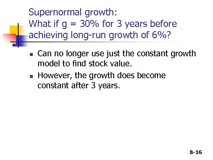 Supernormal growth: What if g = 30% for 3 years before achieving long-run growth