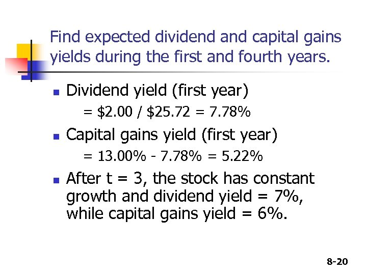 Find expected dividend and capital gains yields during the first and fourth years. n