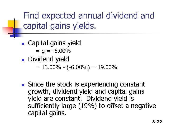 Find expected annual dividend and capital gains yields. n Capital gains yield = g