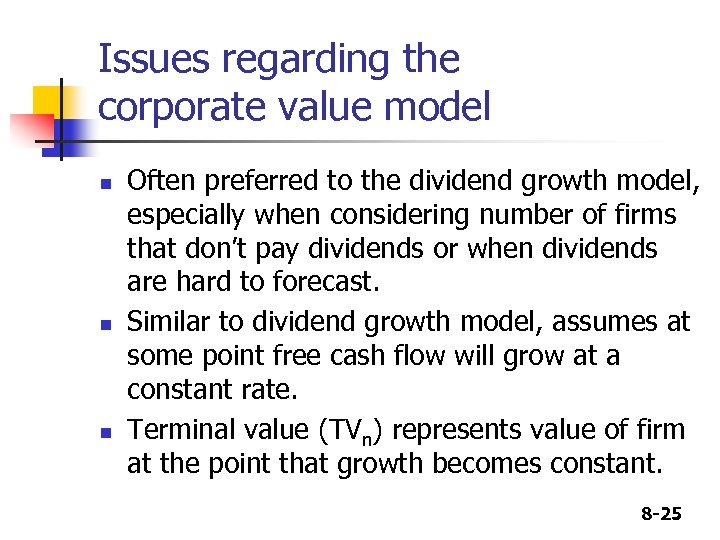 Issues regarding the corporate value model n n n Often preferred to the dividend