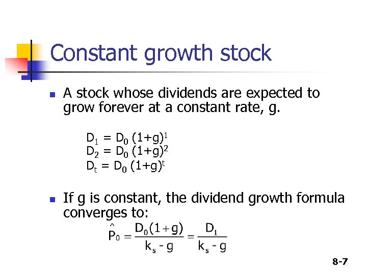 Constant growth stock n A stock whose dividends are expected to grow forever at