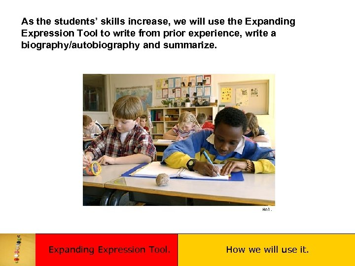 As the students' skills increase, we will use the Expanding Expression Tool to write