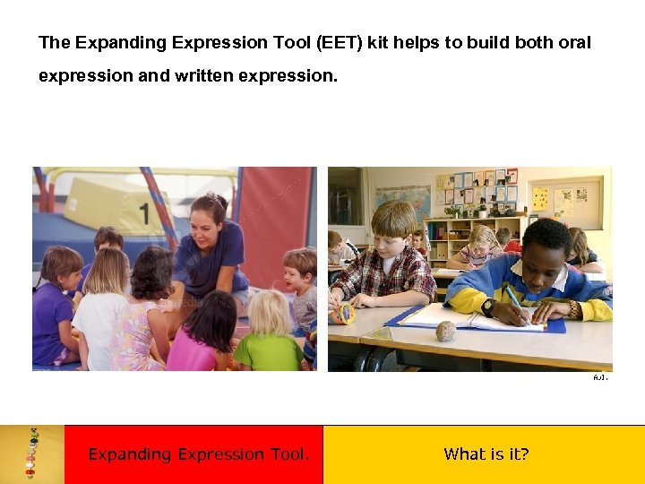The Expanding Expression Tool (EET) kit helps to build both oral expression and written