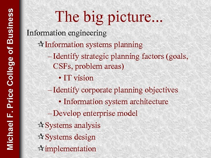 Michael F. Price College of Business The big picture. . . Information engineering ¶Information