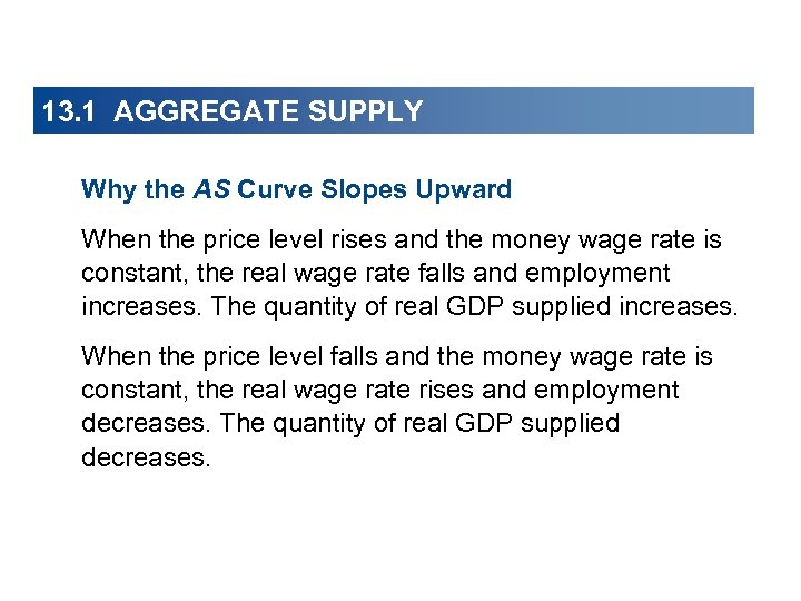 13. 1 AGGREGATE SUPPLY Why the AS Curve Slopes Upward When the price level