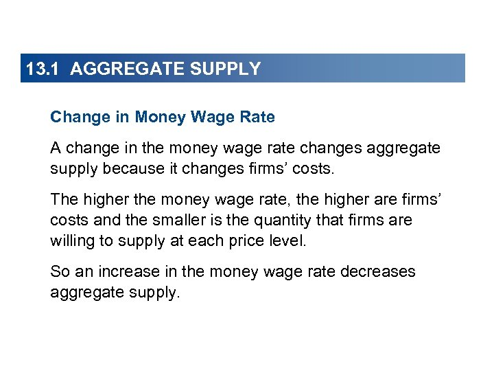13. 1 AGGREGATE SUPPLY Change in Money Wage Rate A change in the money