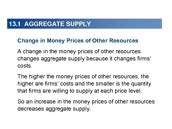 13. 1 AGGREGATE SUPPLY Change in Money Prices of Other Resources A change in