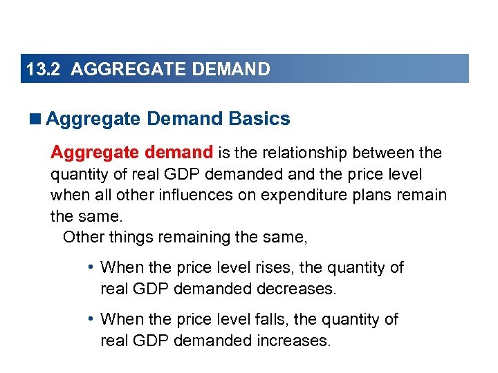 13. 2 AGGREGATE DEMAND <Aggregate Demand Basics Aggregate demand is the relationship between the