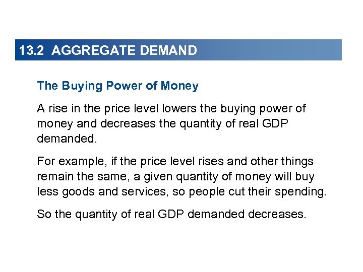 13. 2 AGGREGATE DEMAND The Buying Power of Money A rise in the price