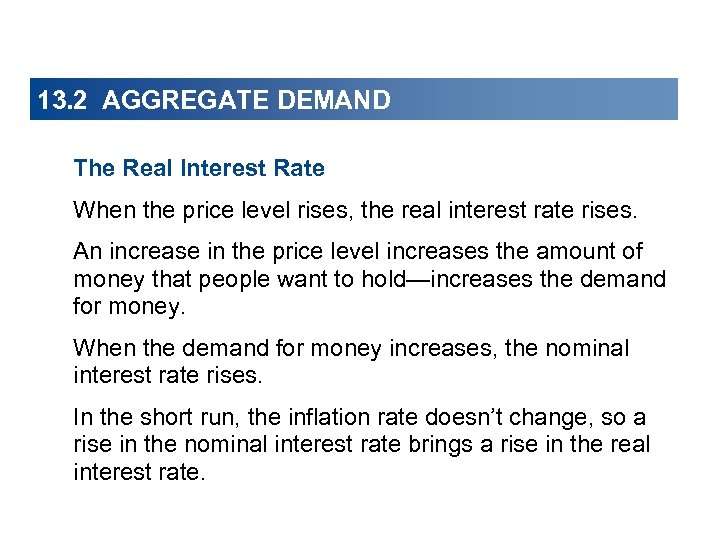 13. 2 AGGREGATE DEMAND The Real Interest Rate When the price level rises, the
