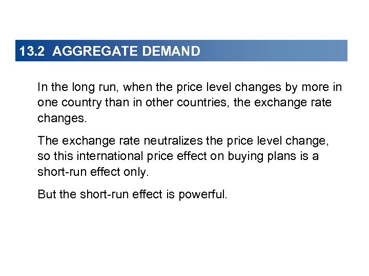 13. 2 AGGREGATE DEMAND In the long run, when the price level changes by
