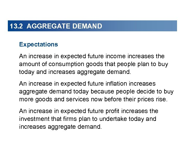 13. 2 AGGREGATE DEMAND Expectations An increase in expected future income increases the amount