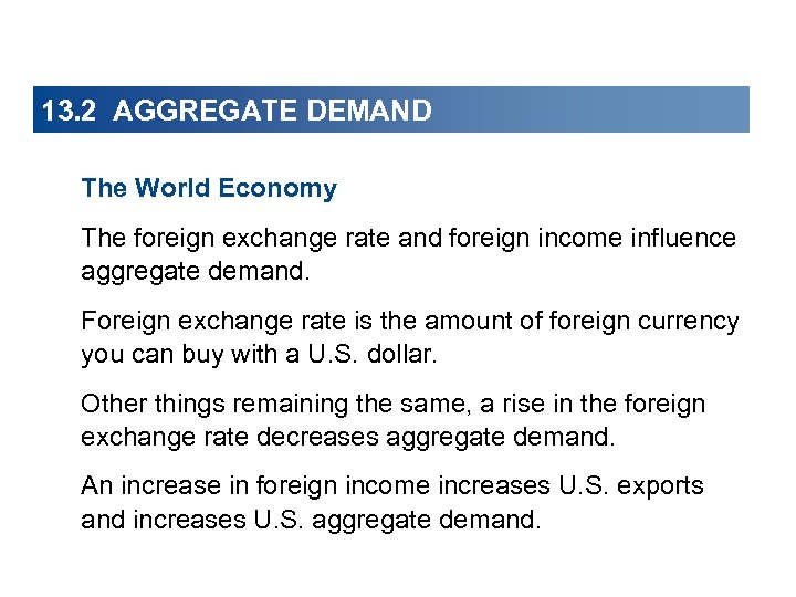 13. 2 AGGREGATE DEMAND The World Economy The foreign exchange rate and foreign income